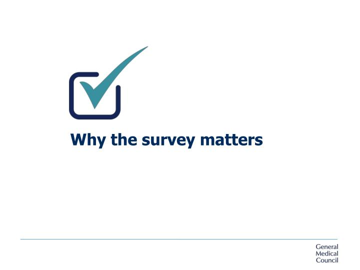 Why the survey matters