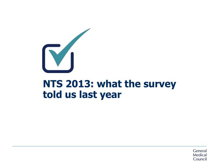 NTS 2013: what the survey told us last year