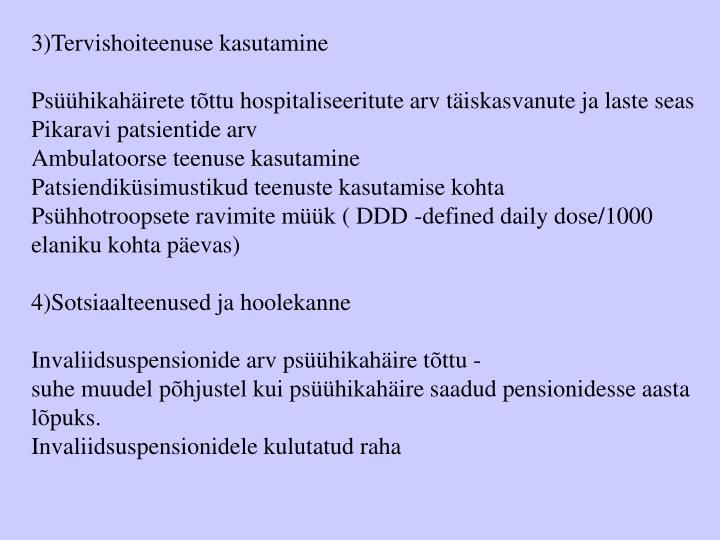 3)Tervishoiteenuse kasutamine