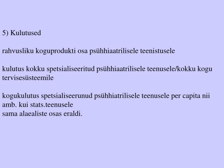 5) Kulutused