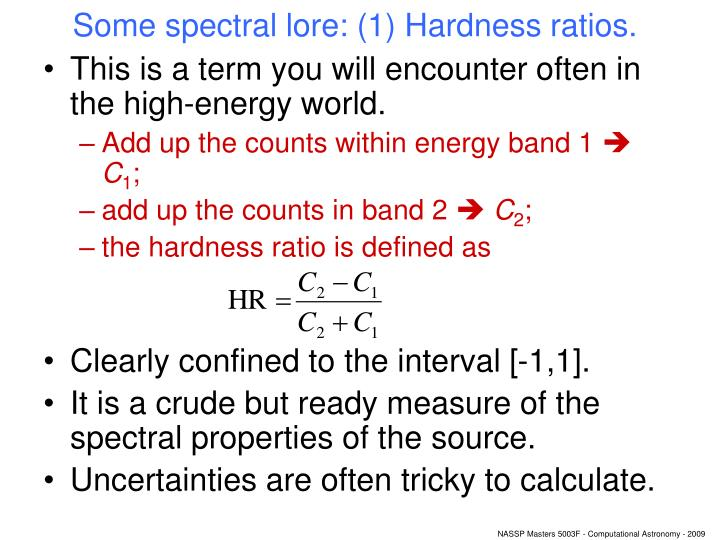 Some spectral lore: (1) Hardness ratios.