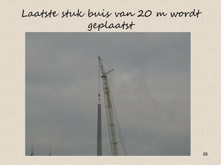 Laatste stuk buis van 20 m wordt geplaatst