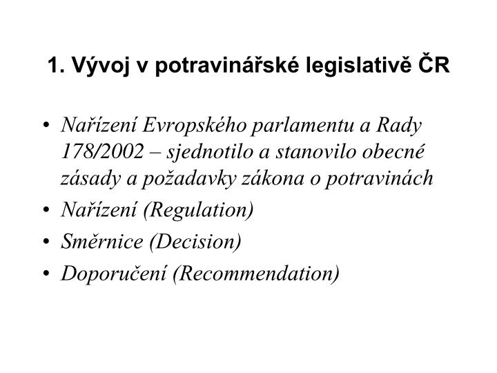 1. Vývoj v potravinářské legislativě ČR