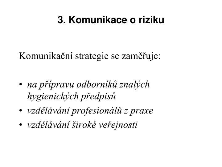 3. Komunikace o riziku