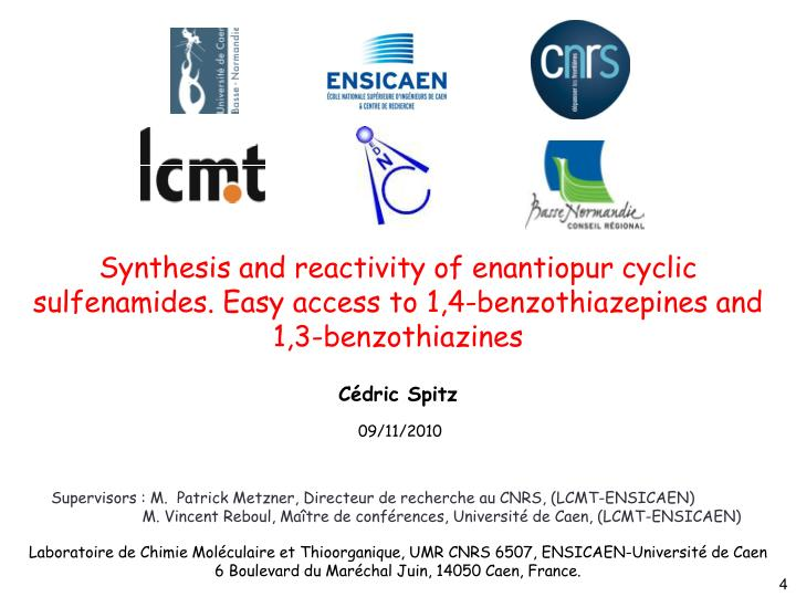 Synthesis and reactivity of enantiopur cyclic sulfenamides. Easy access to 1,4-benzothiazepines and 1,3-benzothiazines