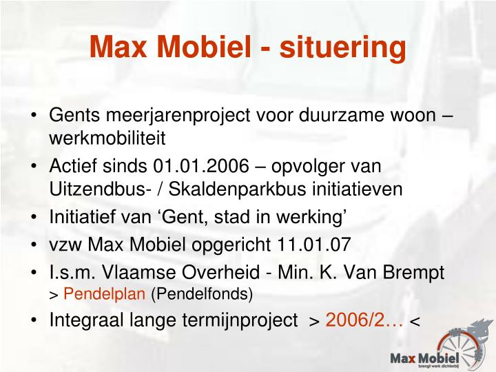 Max Mobiel - situering