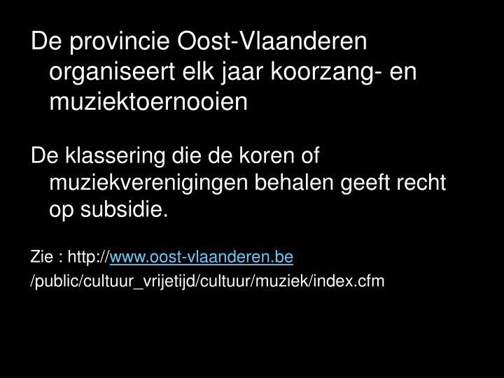 De provincie Oost-Vlaanderen organiseert elk jaar koorzang- en muziektoernooien