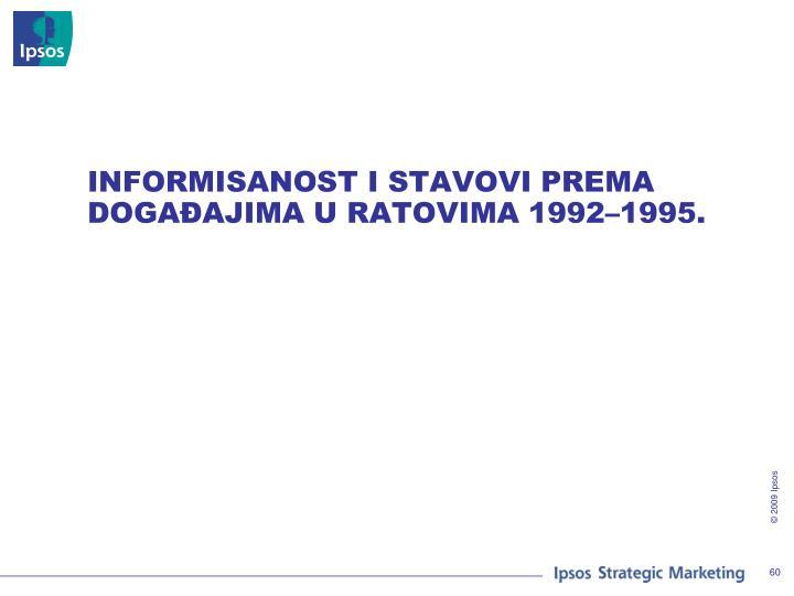 INFORMISANOST I STAVOVI PREMA DOGAĐAJIMA U RATOVIMA 1992–1995