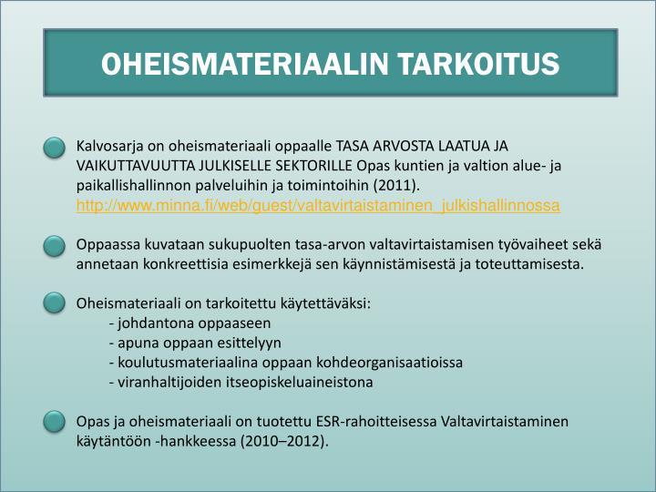 OHEISMATERIAALIN TARKOITUS