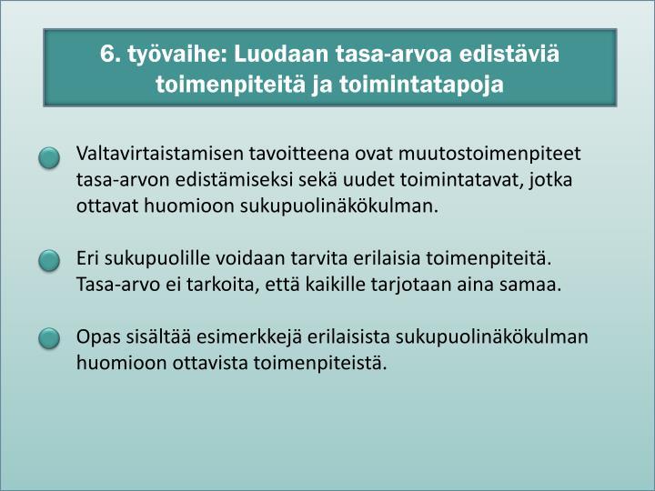 6. työvaihe: Luodaan tasa-arvoa edistäviä toimenpiteitä ja toimintatapoja