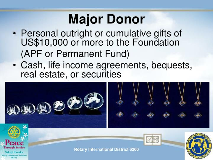 Personal outright or cumulative gifts of US$10,000 or more to the Foundation