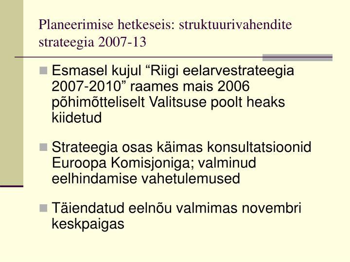 Planeerimise hetkeseis: struktuurivahendite strateegia 2007-13