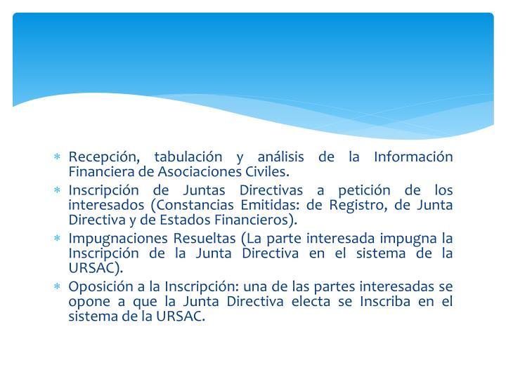Recepción, tabulación y análisis de la Información Financiera de Asociaciones Civiles.
