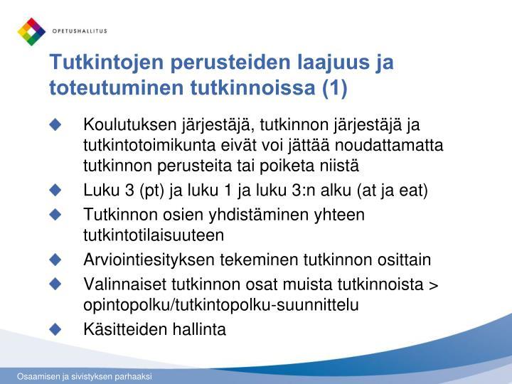 Tutkintojen perusteiden laajuus ja toteutuminen tutkinnoissa (1)