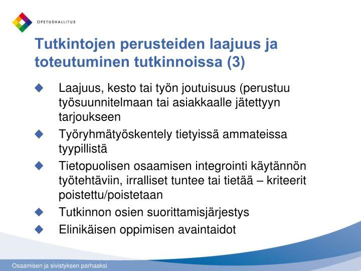 Tutkintojen perusteiden laajuus ja toteutuminen tutkinnoissa (3)