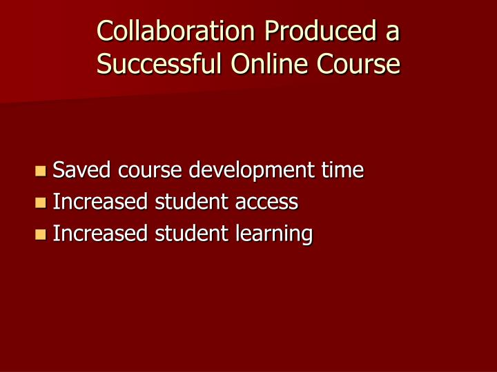 Collaboration Produced a Successful Online Course
