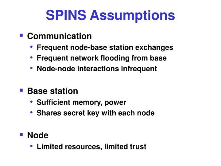SPINS Assumptions