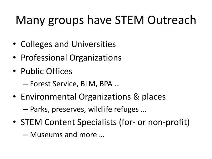 Many groups have stem outreach