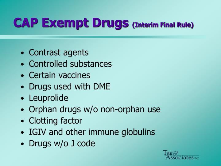 CAP Exempt Drugs