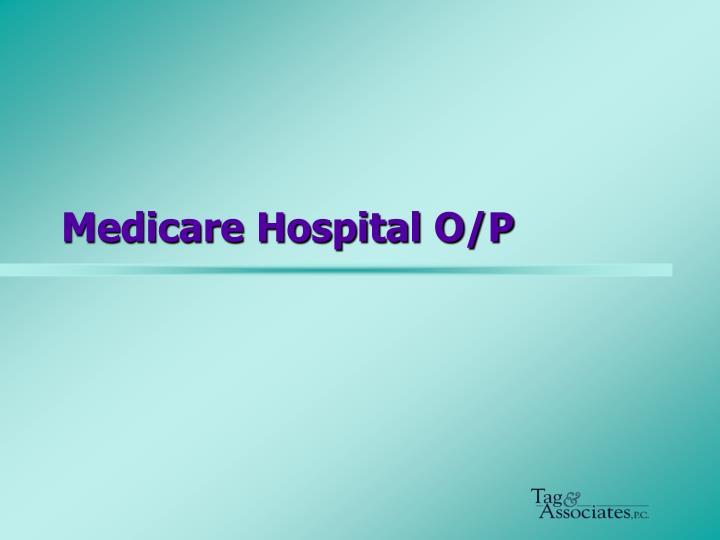 Medicare Hospital O/P
