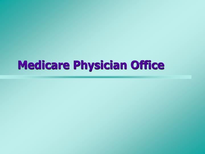Medicare Physician Office