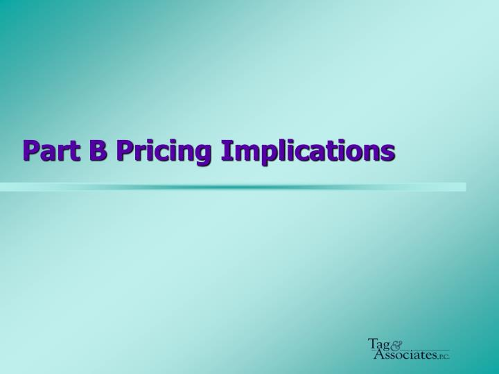 Part B Pricing Implications