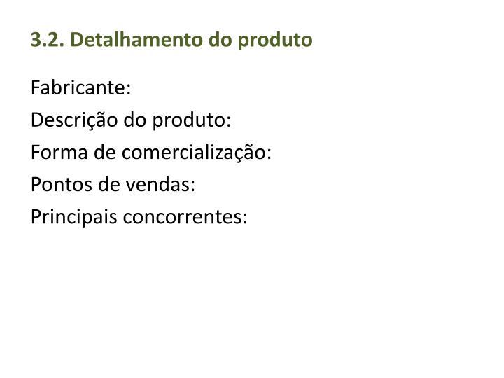 3.2. Detalhamento do produto