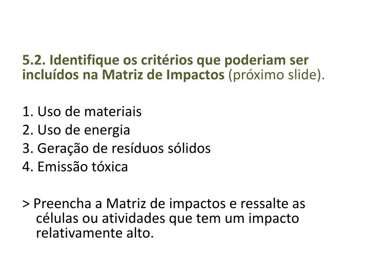 5.2. Identifique os critérios que poderiam ser incluídos na Matriz de Impactos