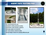 agent fate testing pad