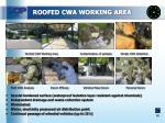 roofed cwa working area