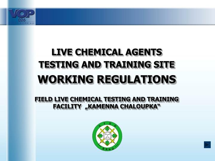 LIVE CHEMICAL AGENTS
