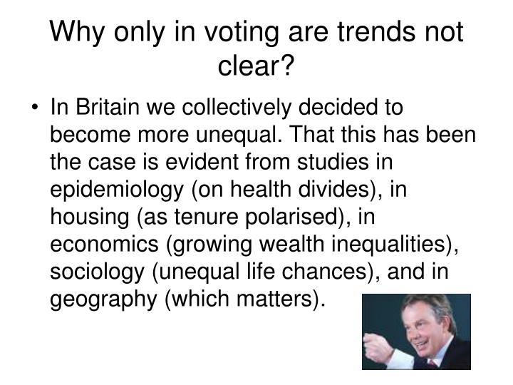 Why only in voting are trends not clear?