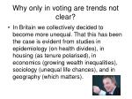 why only in voting are trends not clear