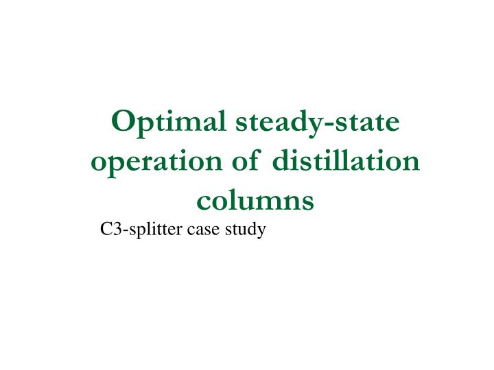 Optimal steady state operation of distillation columns
