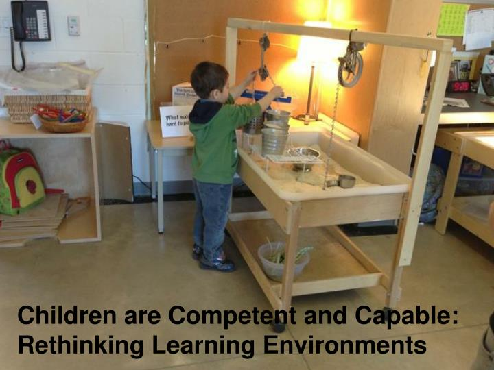 Children are Competent and Capable: