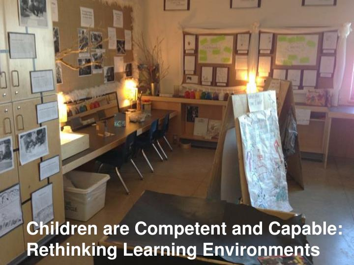 Children are Competent and Capable: Rethinking Learning Environments