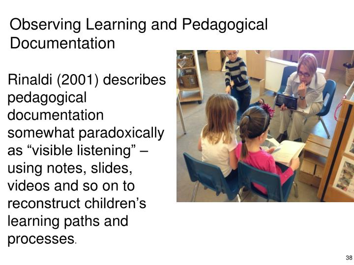 Observing Learning and Pedagogical Documentation