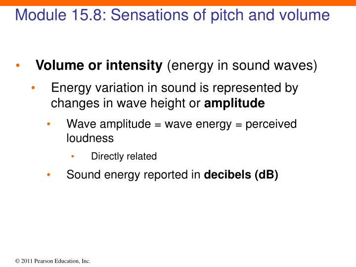 Module 15.8: Sensations of pitch and volume