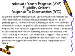 a dequate y early p rogress ayp eligibility criteria r esponse t o i ntervention rti