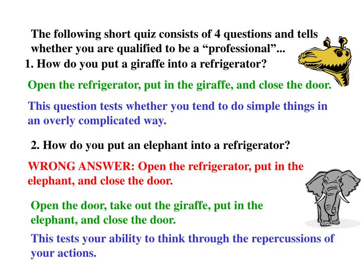 1. How do you put a giraffe into a refrigerator?