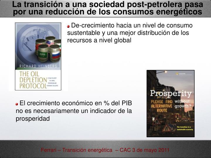 La transición a una sociedad post-petrolera pasa por una reducción de los consumos energéticos