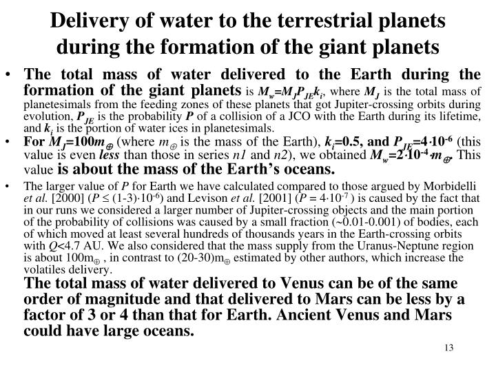 Delivery of water to the terrestrial planets during the formation of the giant planets