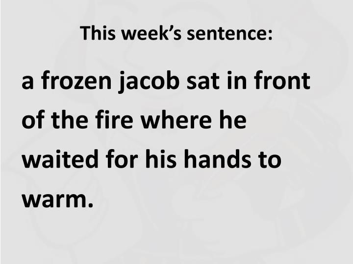 This week's sentence: