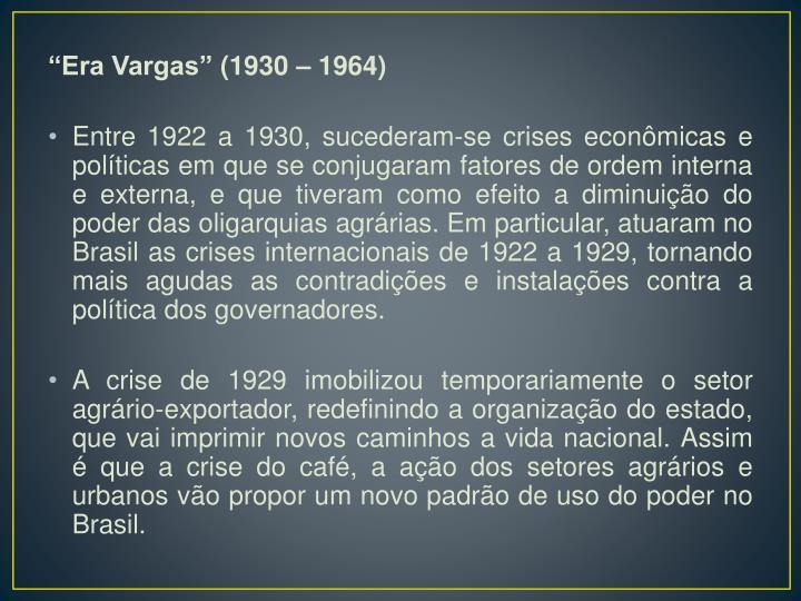"""""""Era Vargas"""" (1930 – 1964)"""