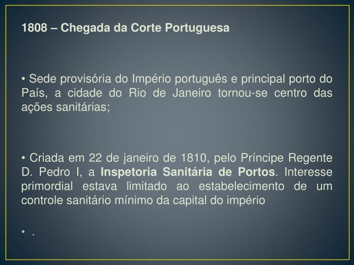 1808 – Chegada da Corte Portuguesa