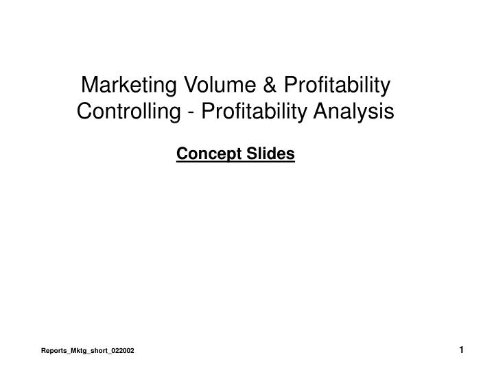 Marketing Volume & Profitability