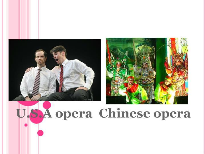 U.S.A opera  Chinese opera