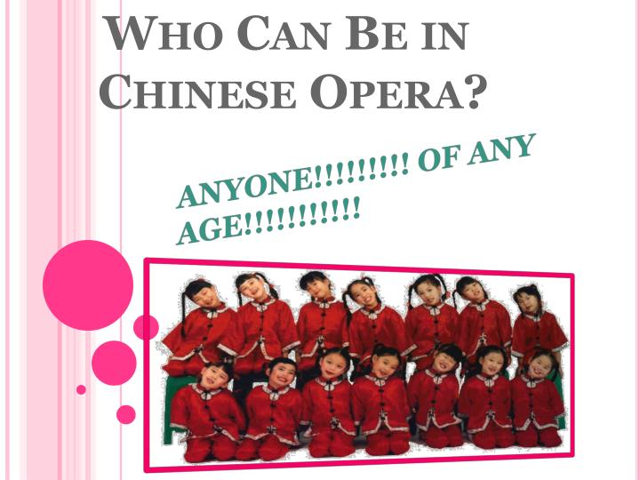 Who Can Be in   		    Chinese Opera?