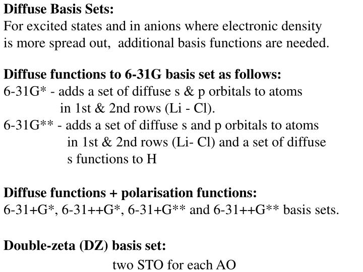 Diffuse Basis Sets: