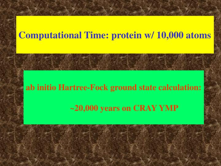 Computational Time: protein w/ 10,000 atoms